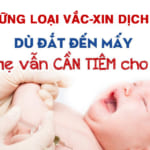 Mách mẹ những mũi tiêm vắc xin cho bé không thể bỏ qua