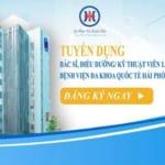Thông báo tuyển dụng tại Bệnh viện Đa khoa Quốc tế Hải Phòng – Vĩnh Bảo