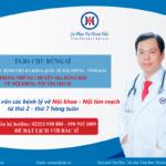 Cập nhật lịch Khám và Tư vấn của TS.BS Chu Dũng Sĩ – Chuyên gia hàng đầu về Nội khoa – Nội tim mạch