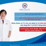 Cập nhật lịch Khám và Tư vấn của PGS.TS Hà Kim Trung – chuyên gia hàng đầu về Thần kinh cột sống